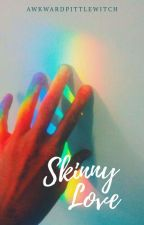 Skinny Love (HP Time Travel) (Jeddy) (Completed) by awkwardlittlewitch