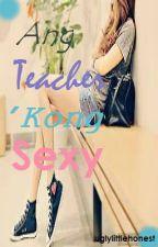 Ang Teacher 'Kong Sexy by imadrakebaby