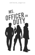 Ms. Officer on Duty by RoseCinderellanne