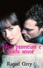 Meu primeiro e único amor  by RaquelSaraiva5