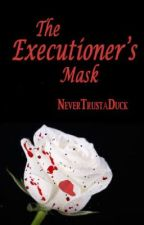 The Executioner's Mask by NeverTrustaDuck