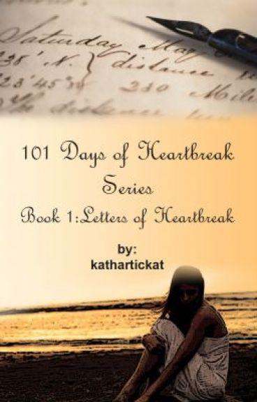 101 Days of Heartbreak Series Book 1: Letters of Heartbreak by kathartickat