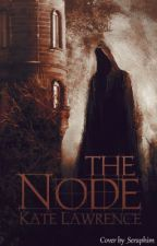 The Node [On Hold] by KateLawrence1