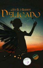 Delicado - Série Herança Solar by QueenBabiih