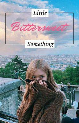 Đọc truyện [Chaelice] Little bittersweet something