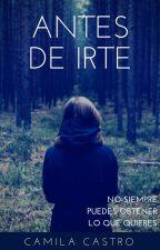 Antes De Irte (ADI#1) by SritaTuksi