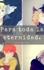 Para Toda La Eternidad.  by Suzumiya_Haru
