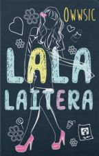 Lala Laitera (Ang laiterang hindi naman pretty) (PUBLISHED under LIB) by owwSIC