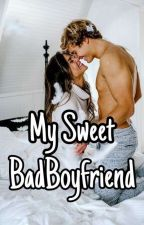 My Sweet Bad Boyfriend by Shera1605