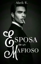 Esposa de un Mafioso by ElizabetSalvatore123