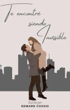 Te encontré siendo invisible by EdwardCossio