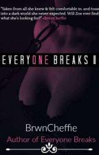 Everyone Breaks 2 by BrwnCheffie