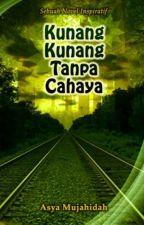 Kunang-kunang Tanpa Cahaya (diterbitkan) by yuniastuti411