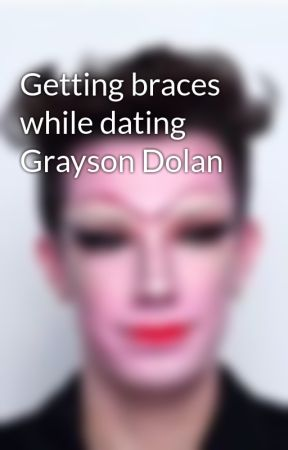 Getting Braces While Dating Grayson Dolan Part 1 The First Days