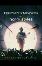 Euphonious Memories {H.S} by fantasyreader6648
