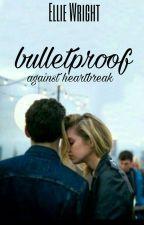 Bulletproof by WrightEllie