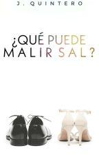 ¿Qué puede malir sal?  by twolvrs
