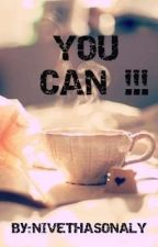 YOU CAN !!! by selfiesonaly143
