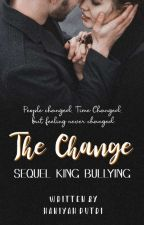 The Change [COMPLETED] by haniyahhputri