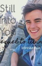 Still Into You (Connor Franta Fanfiction)- Sequel to Twins by winnieanya