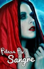 Peleas Por Sangre by MaeCipriano
