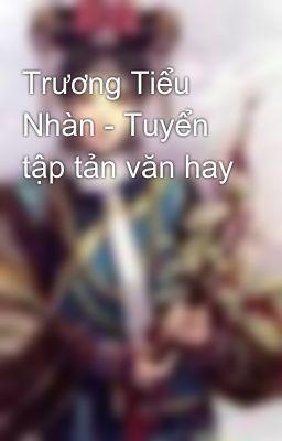 Trương Tiểu Nhàn - Tuyển tập tản văn hay