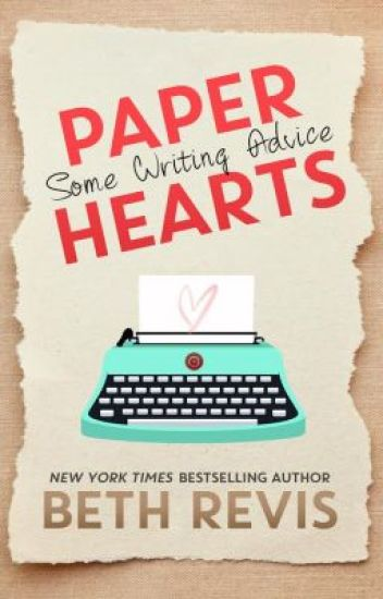 Paper Hearts: Some Writing Advice