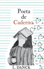 Poeta De Caderno by LaryssaDanck