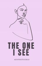 THE ONE I SEE (ON-GOING) by AeshtheticBijj