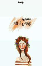 All I Want  by -honestlyy