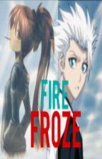 Fire Froze ( Bleach Fanfiction ) by ily_livvy