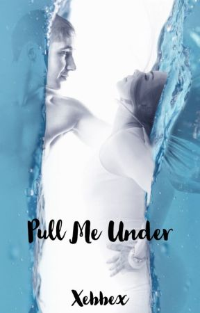 Pull Me Under by Xebbex