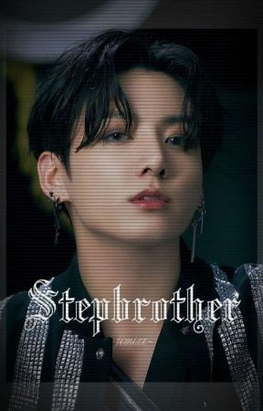 Perverted Stepbrother    JJK  [Completed-Editing] by _WifeuOfJimin
