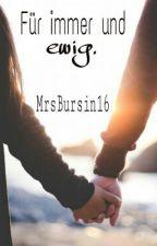 Für immer und ewig. by MrsBursin17