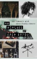 The Witches of East Bayou by JessicaOhSoRabbit
