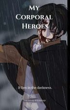 My Corporal Heroes [Levi X Reader] by Shitaackerman_