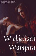 W objęciach wampira by CadieJelonka