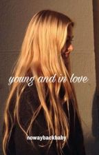young and in love by nowaybackbaby
