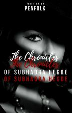 The Chronicles Of Subhadra Hegde √ by PenFolk