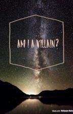 Am I A Villain? by Ave_Sandra