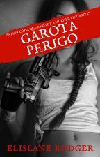 Garota Perigo by lannyhrodrig