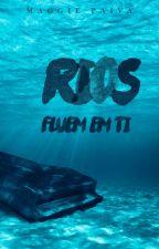 Rios fluem em você by maggiepaiva1