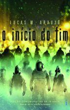 LIVRO I - O Início do Fim by lucasmaraujo