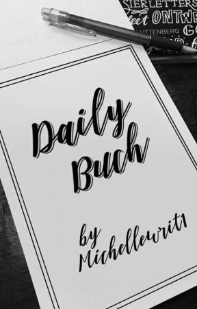 Daily Buch by Michellewrit1