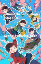 Osomatsu san x Reader Oneshots by the_awkward_bean
