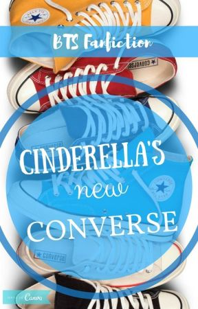 Cinderella's New Converse  BTS  by YRJamsie