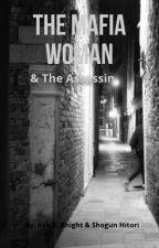 The Mafia Woman & The Assasin by AshKnight_01
