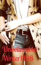 Unbelievable! - Harry Styles Fan Fiction by Writer1498