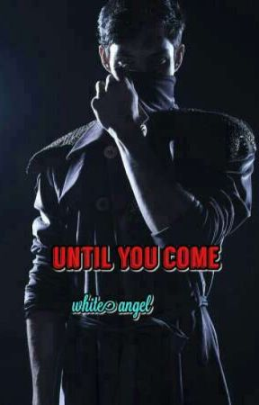 Until You Come by ys_white_angel