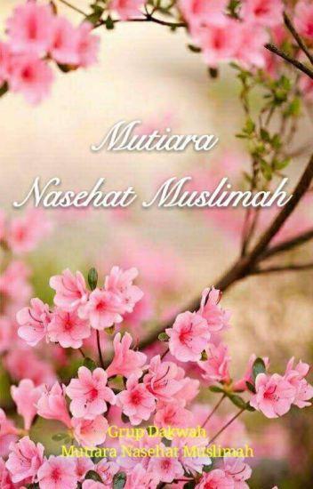 Mutiara Nasehat Muslimah Ummu Antonia Wattpad